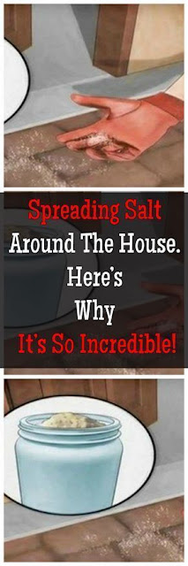 SPREADING SALT AROUND THE HOUSE. HERE'S WHY IT'S SO INCREDIBLE!