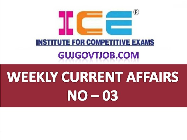ICE Rajkot - ICE Magic Weekly Current Affairs Ank No - 03
