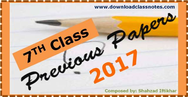 7th Class Old Question Papers (Annual Exam 2017) for Islamabad Model Schools & Colleges