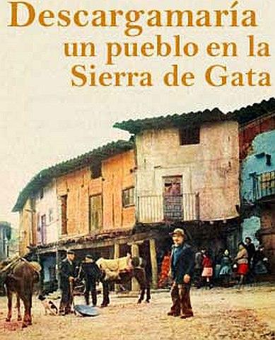 DESCARGAMARÍA. UN PUEBLO DE LA SIERRA DE GATA.
