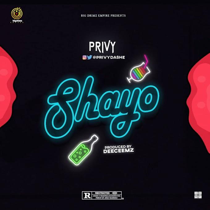 NEW MUSIC: PRIVY SHAYO (PROD. BY DEECE EMZ)