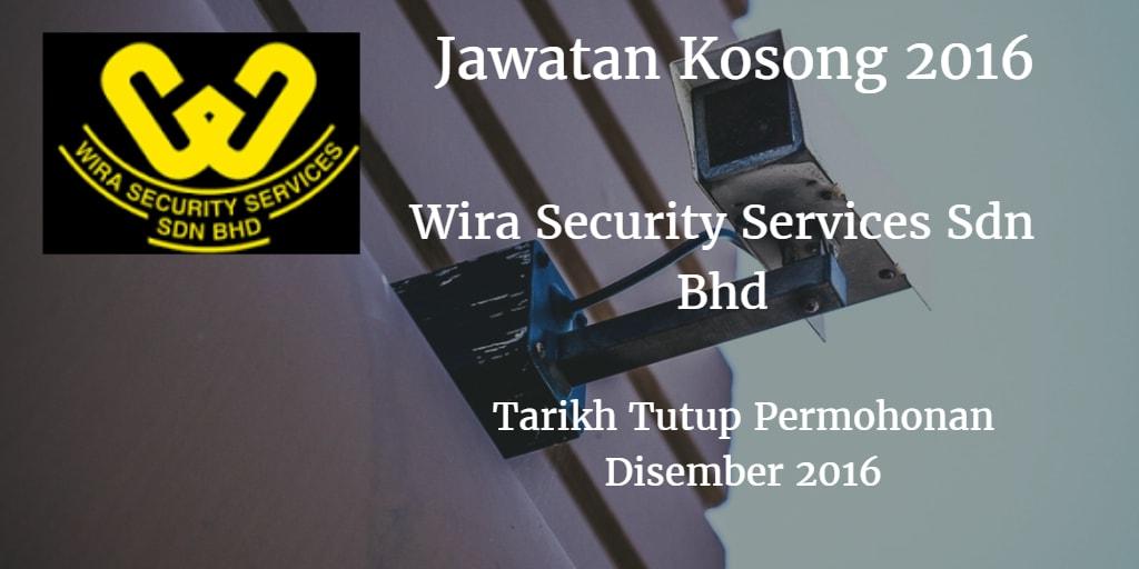 Jawatan Kosong Wira Security Services Sdn Bhd Disember 2016