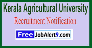 KAU Kerala Agricultural University Recruitment Notification 2017 Last Date 07-06-2017
