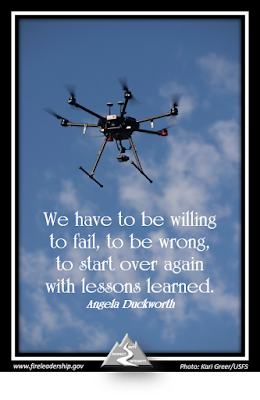 We have to be willing to fail, to be wrong, to start over again with lessons learned. - Angela Duckworth  [Photo credit: Kari Greer/USFS] (drone against a blue sky with a few whispy clouds)