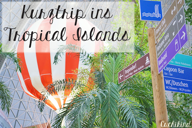 Kurztrip ins Tropical Islands