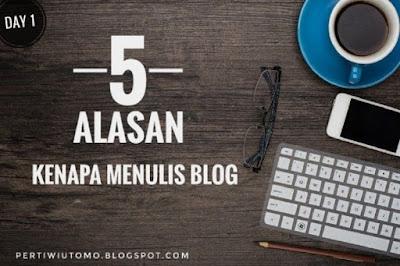 5 alasan kenapa menulis blog