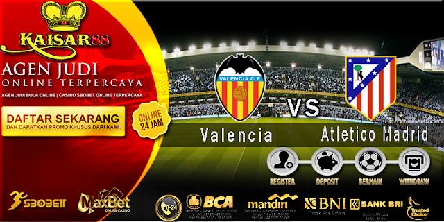 Prediksi Jitu Valencia Vs Atletico Madrid 21 Agustus 2018