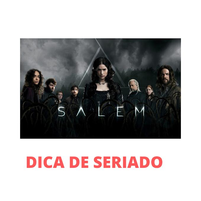 DICA DE SERIADO: SALEM - A melhor série de bruxas