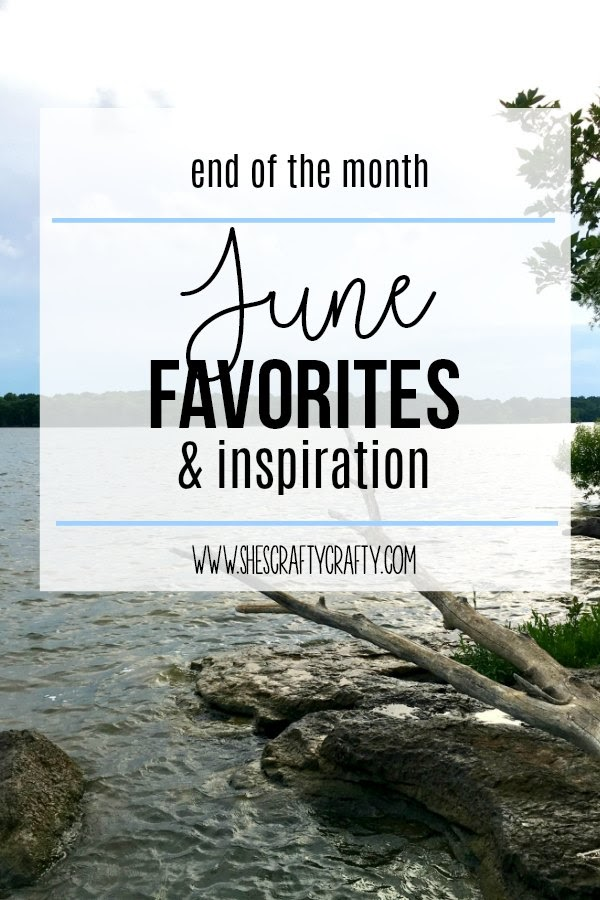 end of the month recap, June favorites, monthly favorites, top inspiration