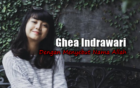 Download Lagu Ghea Indrawari - Dengan Menyebut Nama Allah Mp3 (4.54 MB),Ghea Indrawari, Indonesian Idol, Lagu Religi, Lagu Cover, 2018