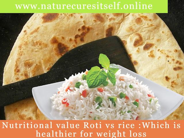 Nutritional value Roti vs rice :which is healthier for weight loss,roti nutrition facts,rice vs chapati for weight loss, rice and roti for calories, rice vs roti nutrition facts, what is nutrition value, the nutritional value of rice and roti, does roti have carbs,Weight loss roti: lose 10 kig in a month, वजन कम करने के घरेलू नुस्खे, वजन कम करने के आसान तरीके, मोटापा कम करने के घरेलू उपाय, डाइट रोटी खा कर 1 महीने में घटाएं 10 kg वजन, बिना एक्सरसाइज किये इस रोटी को खा कर 1 महीने में घटा सकते हैं 10 किलो वजन