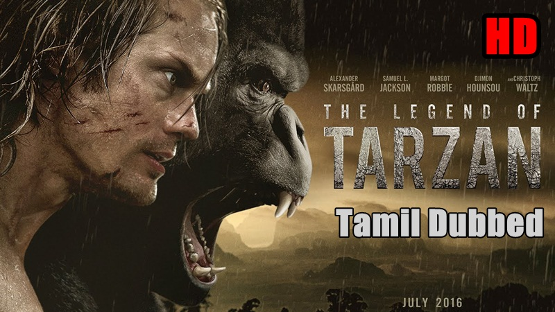 [2016] The Legend of Tarzan HD Tamil Dubbed Movie Online | The Legend of Tarzan Tamil Full Movie