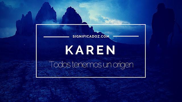 Significado y origen del Nombre Karen ¿Que Significa?