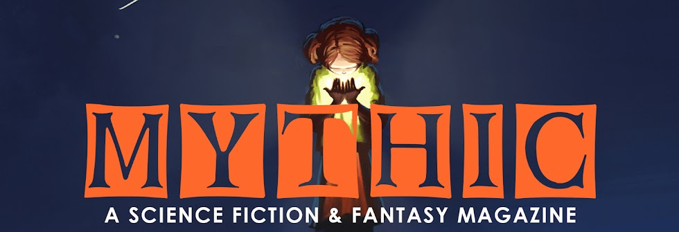 MYTHIC: A Magazine of Science Fiction & Fantasy