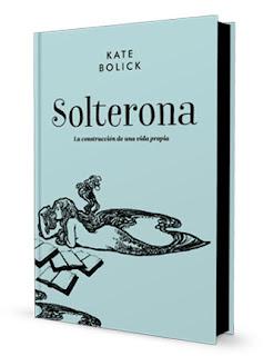 solterona-kate-bolick-malpaso