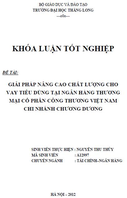 Giải pháp nâng cao chất lượng cho vay tiêu dùng tại Ngân hàng Thương mại Cổ phần Công thương Việt Nam Chi nhánh Chương Dương