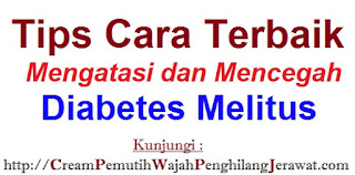 Tips Cara Terbaik Mengatasi dan Mencegah Diabetes Melitus