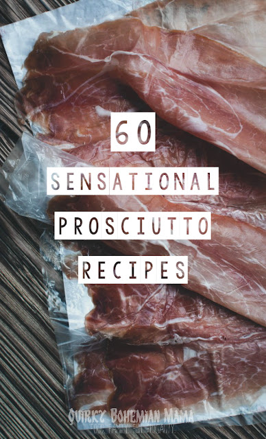 60 Sensational Prosciutto Recipes {breakfast, brunch, appetizers, main dishes & side dishes)