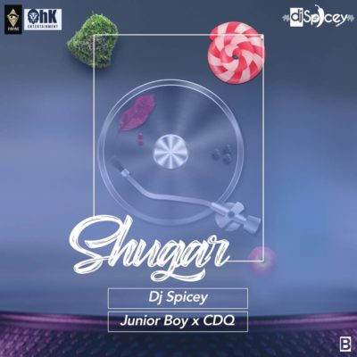 DJ Spicey X CDQ X Junior Boy – Shugar [New Song] mp3made.com.ng
