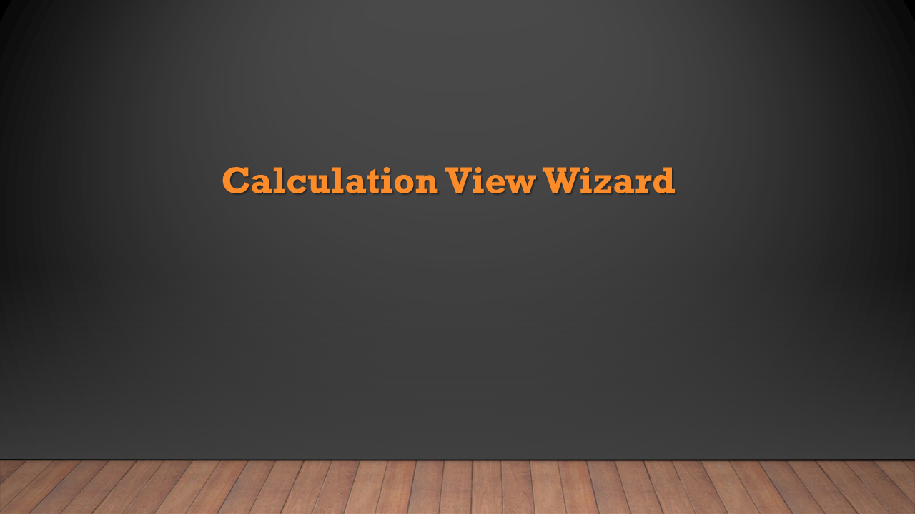 Calculation View wizard in SAP HANA | HANA