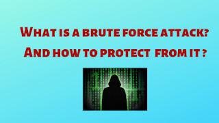 What is a brute force attack And how to protect  from it ?