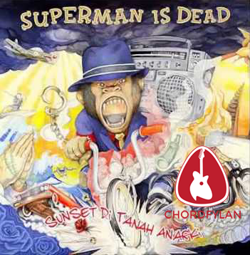 Lirik dan chord Sunset Di Tanah Anarki - Superman Is Dead