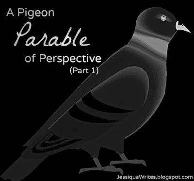 A Pigeon Parable of Perspective (Part 1)
