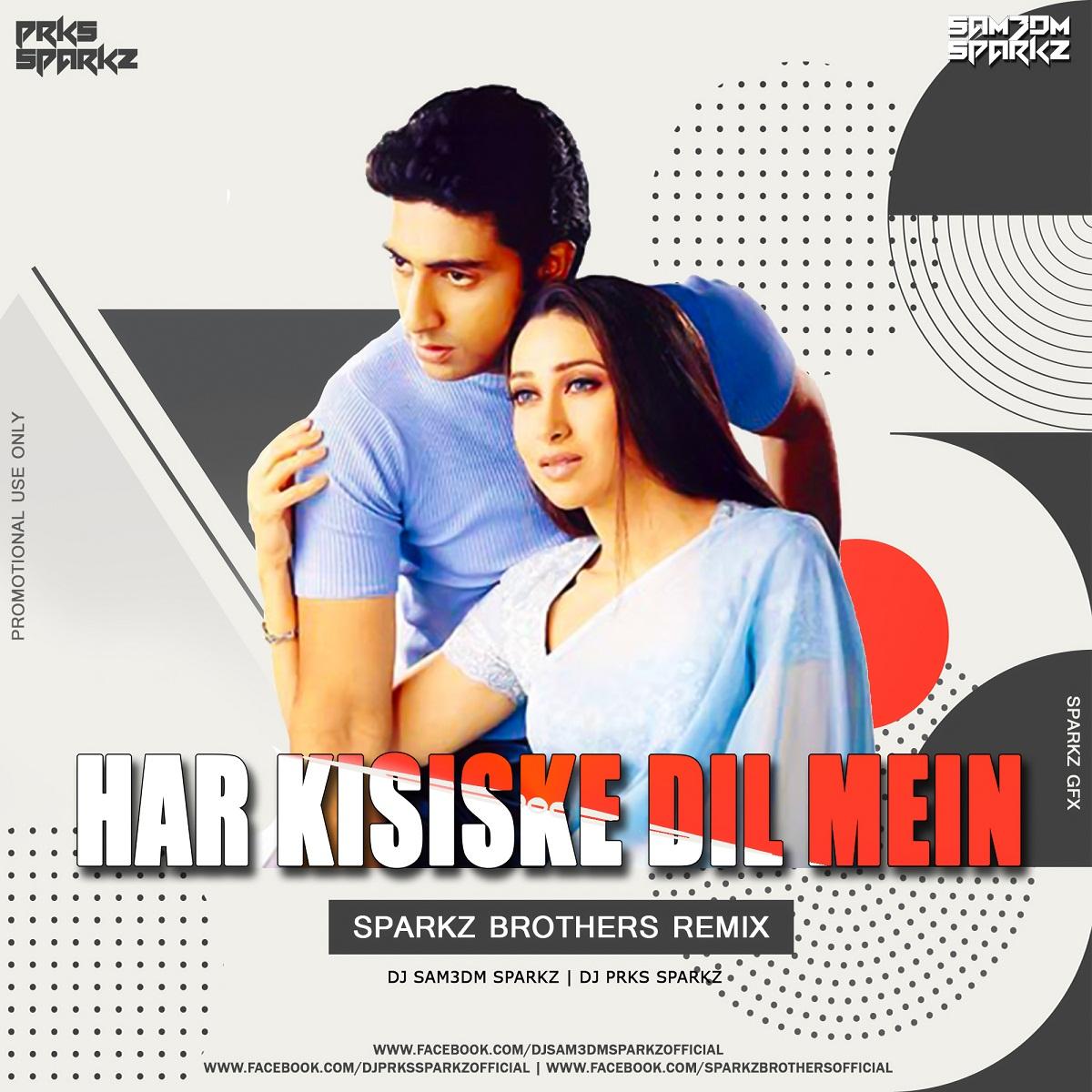Har Kisike Dil Mein (Remix) - DJ Sam3dm SparkZ X DJ Prks SparkZ (SparkZ Brothers)