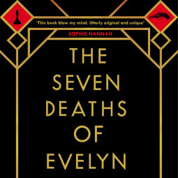 THE SEVEN DEATHS OF EVELYN HARDCASTLE - by Stuart Turton
