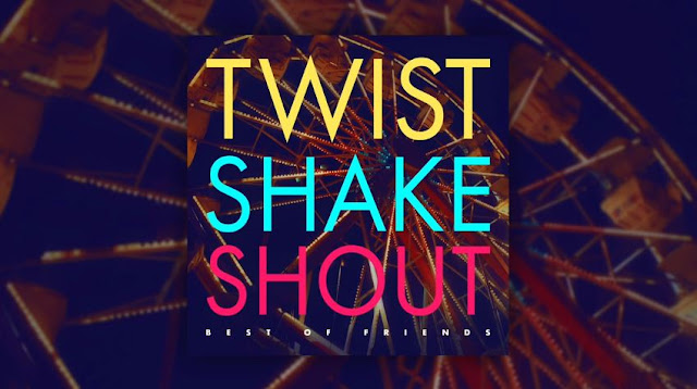Testo Canzone Twist Shake Shout - Best of friends e Traduzione in Italiano