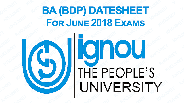 IGNOU BA DATE SHEET FOR JUNE 2018 TERM END EXAMS
