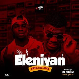 DJ Sidez - Eleniyan Special Mix