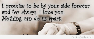 Love Quotes about husband: I promise to be side forever and for always.