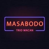 Lirik Lagu Trio Macan Masa Bodo