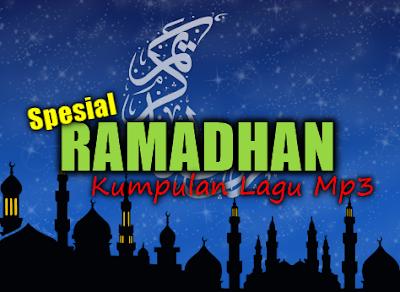 Kumpulan Lagu Ramadhan Mp3 Terbaru 2018 dan Terpopuler Full Rar,Album Religi, Lagu Spesial Ramadhan,Lagu Lagu Ramadhan,