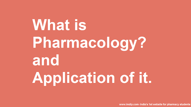 What is Pharmacology,pharmacodynamics, pharmacokinetics, Clinical pharmacology,Pharmacovigilance,Toxicology, M.pharm , B.pharm, pharmacist, d pharma, pharm d, medical students, pharmaceutical technology, makaut students, pharmacology definations