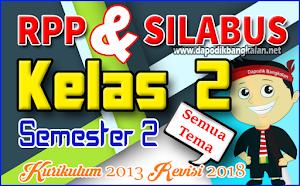 Silabus dan RPP Kelas 2 K13 Revisi 2018 Semester 2
