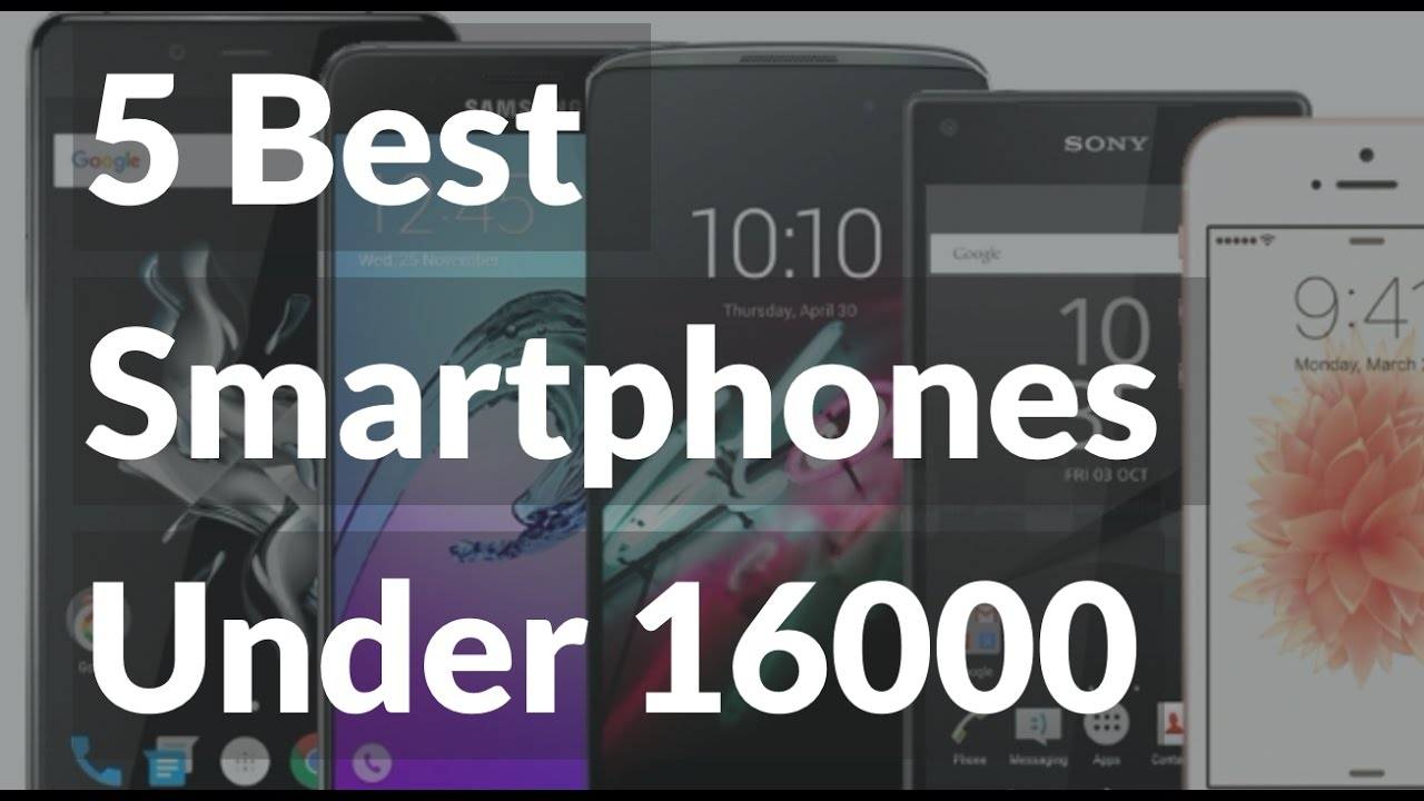 Best Budget Smartphones under Rs.16,000 in India