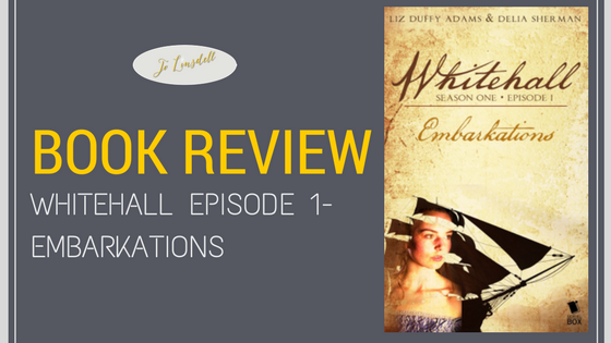 Book Review: Whitehall Episode 1- Embarkations