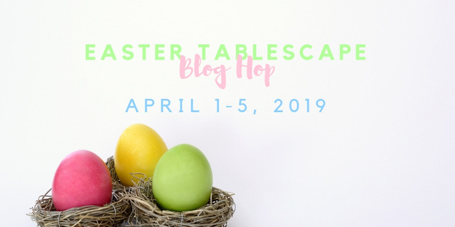 Easter Tablescape blog hop