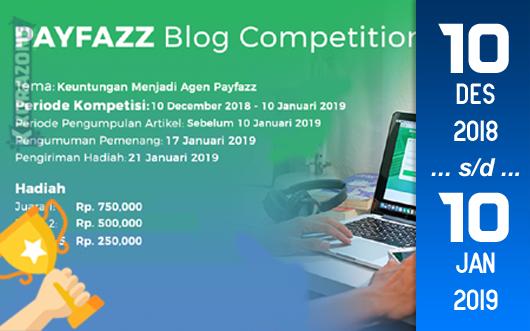 Kompetisi Blog - Payfazz 2018 Berhadiah Total Uang Tunai 2 Juta Rupiah (10 Januari 2019)