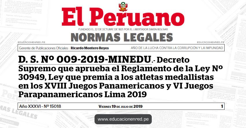 D. S. Nº 009-2019-MINEDU - Decreto Supremo que aprueba el Reglamento de la Ley Nº 30949, Ley que premia a los atletas medallistas en los XVIII Juegos Panamericanos y VI Juegos Parapanamericanos Lima 2019 - www.minedu.gob.pe
