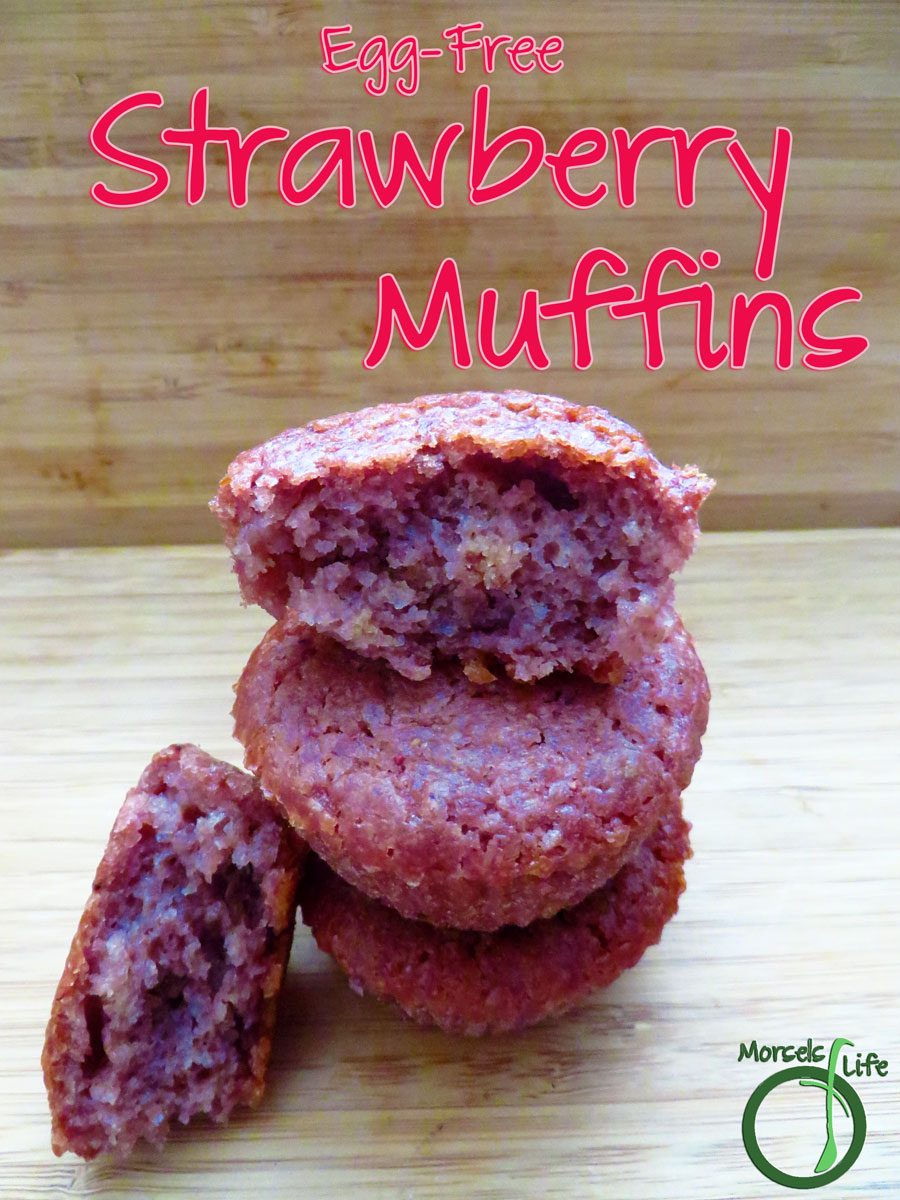 Morsels of Life - Egg-Free Strawberry Muffins - Moist and flavorful egg-free strawberry muffins made with real strawberries. Make a few or a lot - it's up to you!