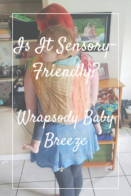 A review on whether the Wrapsody Baby Breeze wrap is aa sensory-friendly baby carrier.