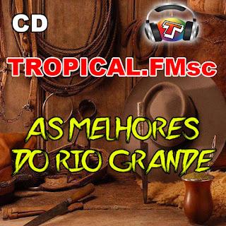 CD TROPICAL.FM-SÓ GAÚCHAS