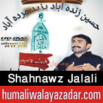 http://www.humaliwalayazadar.com/2017/09/shahnawz-jalali-nohay-2018.html