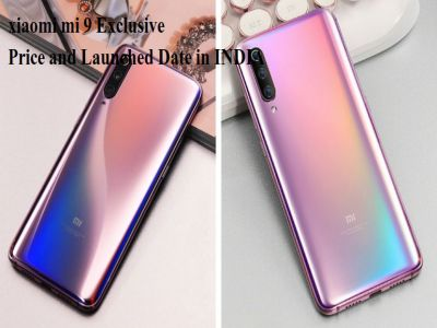 xiaomi mi 9 launch date and Price  in india