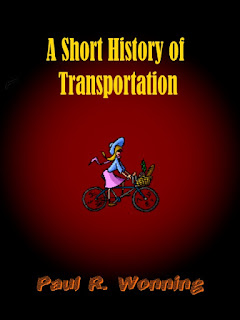 A Short History of Transportation - Transportation Past and Present