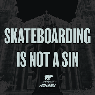 Skateboarding Is Not A Sin.