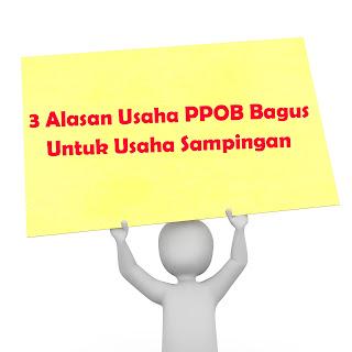 3 Alasan Usaha PPOB Bagus Untuk Usaha Sampingan